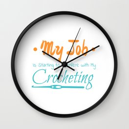 My Job Is Starting To Interfere With My Crocheting Wall Clock