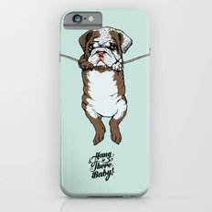 Hang in There Baby English Bulldog Slim Case iPhone 6s