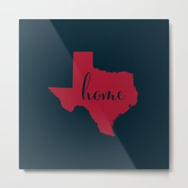Texas is Home - Go Texans Metal Print