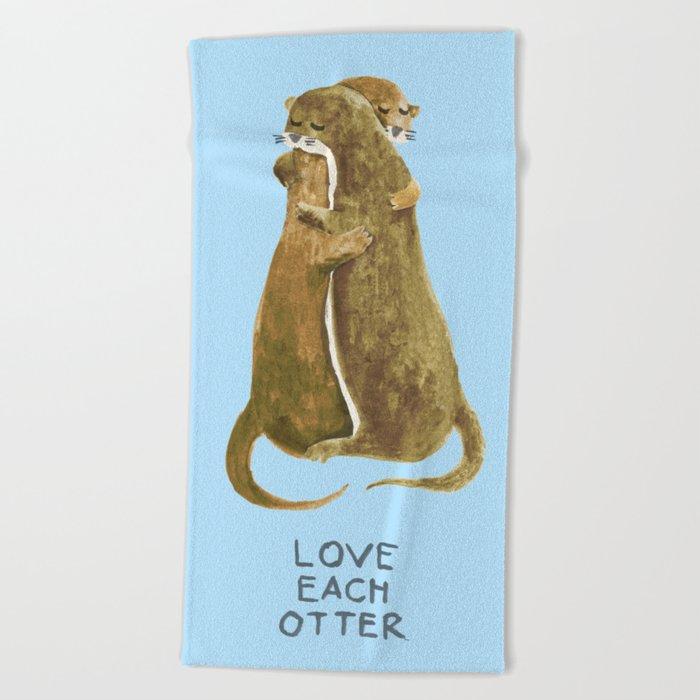 Love each otter Beach Towel