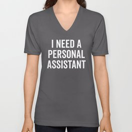 Personal Assistant Funny Quote Unisex V-Neck