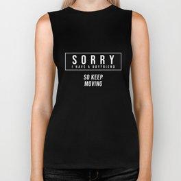 Sorry I Have A Boyfriend So Keep Moving T-Shirt Biker Tank