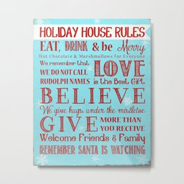 Holiday House Rules Metal Print