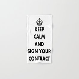 Keep Calm and Sign Your Contract Hand & Bath Towel