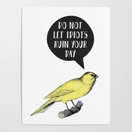 Yellow Bird Canary Funny Motivational Quote Poster