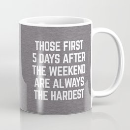 After The Weekend Funny Quote Coffee Mug