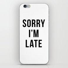 Sorry I'm Late iPhone & iPod Skin