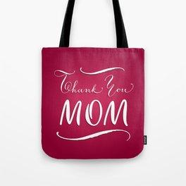 Thank you, mom Tote Bag