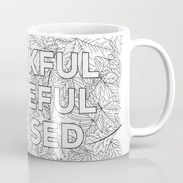 Thankful, Grateful, Blessed Coffee Mug