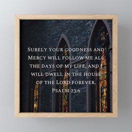 Psalm 23:6 Framed Mini Art Print