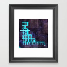 This is not Art. Framed Art Print