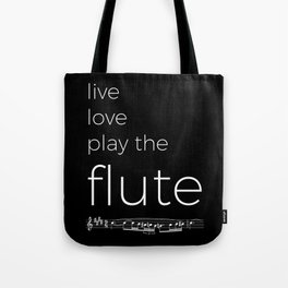 Live, love, play the flute (dark colors) Tote Bag