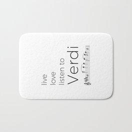 Live, love, listen to Verdi Bath Mat