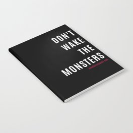 Don't Wake The Monsters Notebook