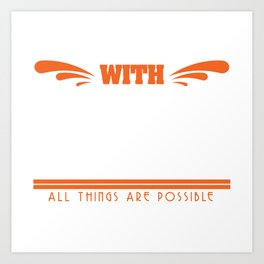 """A God Jesus Tee For Faithful People """"Matthew19:26 With God All Things Are Possible"""" T-shirt Design Art Print"""