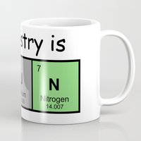 chemistry Mugs featuring Chemistry is by Rhodium Clothing