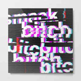bitch say what... Metal Print