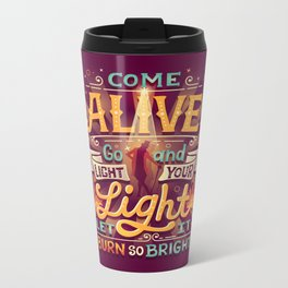 Come Alive Metal Travel Mug