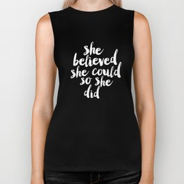 She Belived She Could So She Did black and white modern typography minimalism home room wall decor Biker Tank