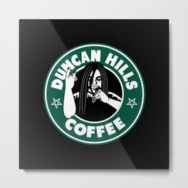 Duncan Hills Coffee (Nathan Explosion) Metal Print
