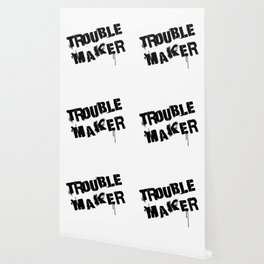 trouble maker Wallpaper