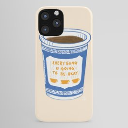 Everything Is Going To Be Okay iPhone Case
