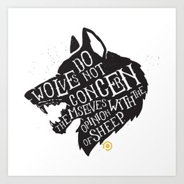 Wolves Do Not Concern Themselves Art Print
