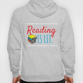 Reading Gift Reading Is Lit ELA Literacy Teacher Student Books Hoody