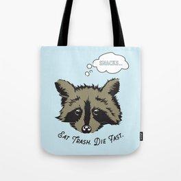 Eat Trash Die Fast Tote Bag