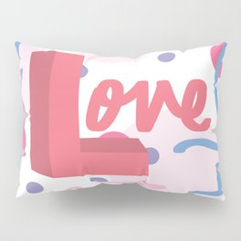 So Much Love and Affection Pillow Sham
