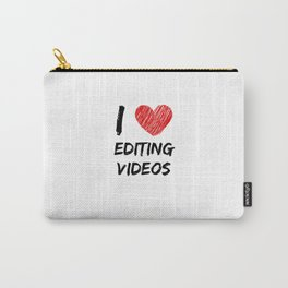 I Love Editing Videos Carry-All Pouch