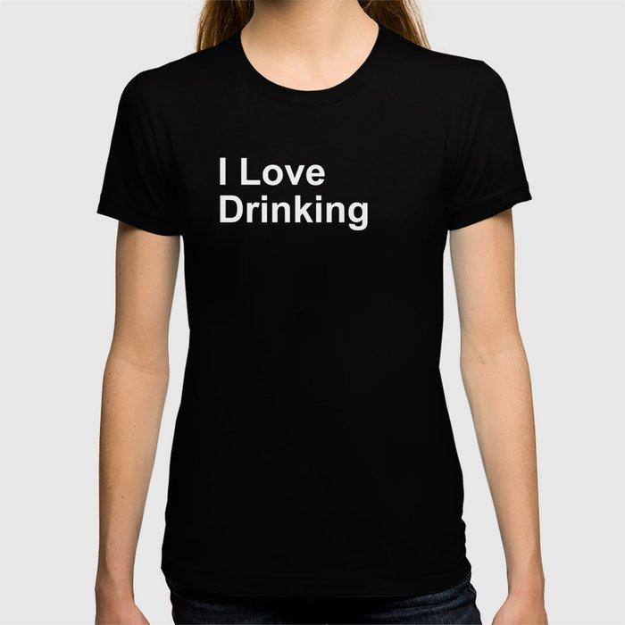 I Love Drinking T-shirt