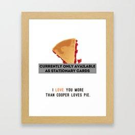 I Love You More Than Cooper Loves Pie Framed Art Print