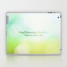 Good Morning Sunshine - Today is a new day Laptop & iPad Skin