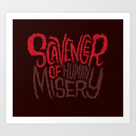 Scavenger of Human Misery Art Print
