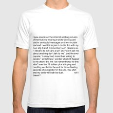 i saw people on the internet posting pictures of themselves wearing t-shirts with bizzare and/or ant MEDIUM Mens Fitted Tee White