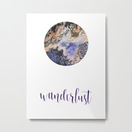 Wanderlust typography, abstract pour painting, hippie, gypsy soul, boho Metal Print