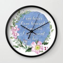 I Am Brave, I Am Bruised Wall Clock