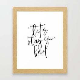 LET'S STAY IN BED Framed Art Print
