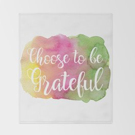Choose to be Grateful Throw Blanket
