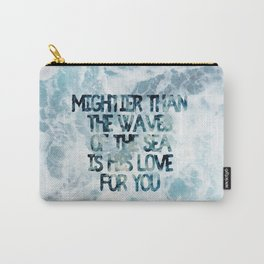 Mightier Than the Waves Carry-All Pouch