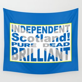 Independent Scotland Pure, Dead, Brilliant Wall Tapestry