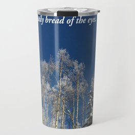 The sky is the daily bread of the eyes Travel Mug
