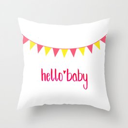 Hello Baby! It's your Birth-Day. Throw Pillow