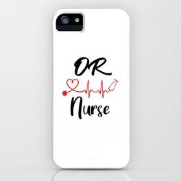 O.R. Nurse. Registered Nurse, Caduceus, ICU Nurse Life, emergency nurse, er nursing, medic assistant iPhone Case