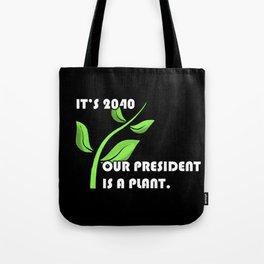 PLANT 4 PREZ II Tote Bag