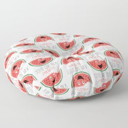 You're One In A Melon Floor Pillow