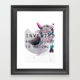 Invented and Brought to Maturity Framed Art Print