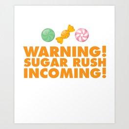 Warning Sugar Rush Incoming Sweets Desserts T-Shirt Art Print