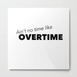 Overtime Metal Print